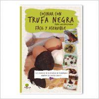 """Libro """"Cocinar con trufa negra, Tuber melanosporum, fácil y asequible"""""""