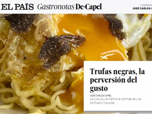 Gastronotas de Capel en El País sobre la trufa